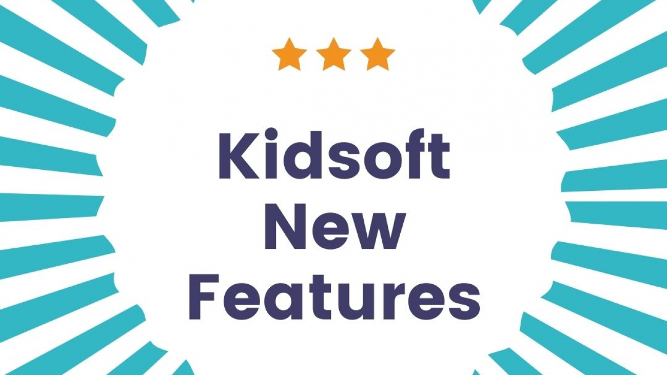 Kidsoft New Features